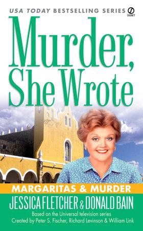 Murder, She Wrote: Margaritas & Murder by Jessica Fletcher and Donald Bain