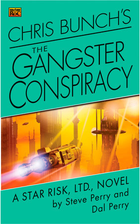 Chris Bunch's The Gangster Conspiracy by Steve Perry and Dal Perry