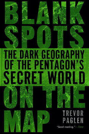 Blank Spots on the Map by Trevor Paglen
