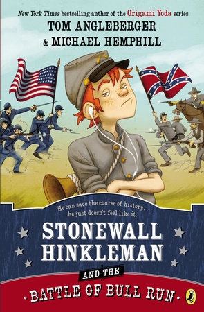 Stonewall Hinkleman and the Battle of Bull Run by Tom Angleberger and Michael Hemphill