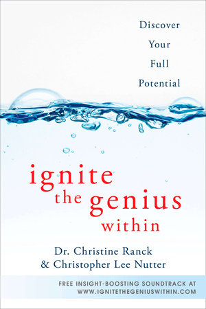 Ignite the Genius Within by Christine Ranck and Christopher Lee Nutter