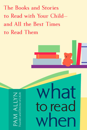 What to Read When by Pam Allyn