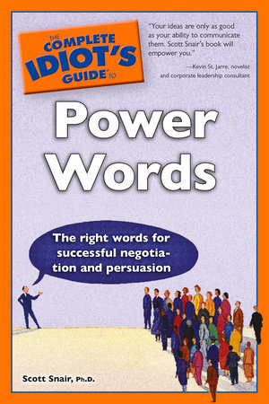 The Complete Idiot's Guide to Power Words by Scott Snair Ph.D.