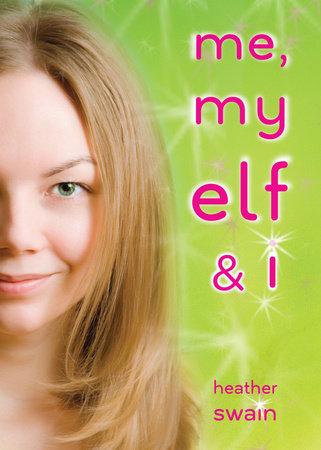 Me, My Elf & I by Heather Swain