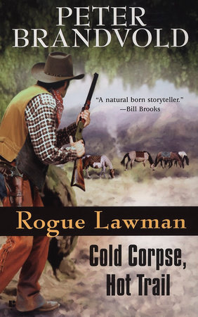 Rogue Lawman #3: Cold Corpse, Hot Trail