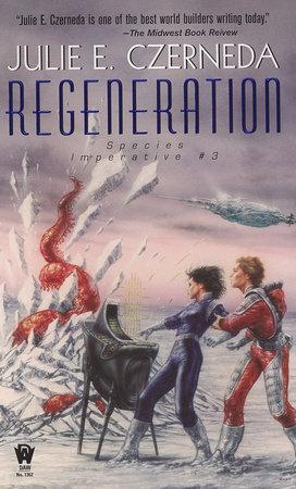 Regeneration by Julie E. Czerneda