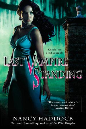 Last Vampire Standing by Nancy Haddock