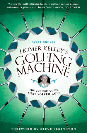 Homer Kelley's Golfing Machine by Scott Gummer