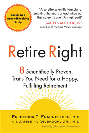 Retire Right by Frederick T. Fraunfelder M.D. and James H. Gilbaugh