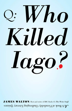 Who Killed Iago? by James Walton