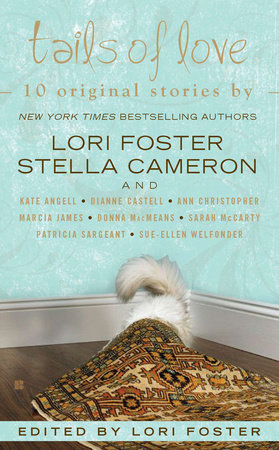 Tails of Love by Lori Foster, Stella Cameron, Sarah McCarty, Donna MacMeans and Dianne Castell