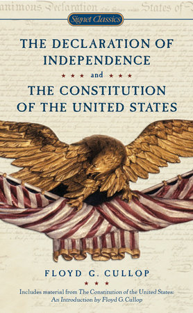The Declaration of Independence and Constitution of the United States by