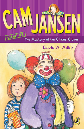 Cam Jansen and the Mystery of the Circus Clown #7 by David A. Adler