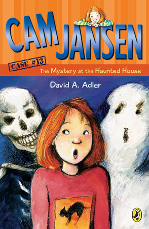 Cam Jansen and the Mystery at the Haunted House #13 by David A. Adler