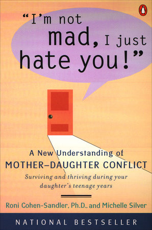 I'm Not Mad, I Just Hate You! by Roni Cohen-Sandler and Michelle Silver