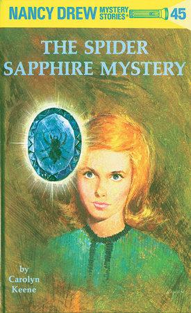 Nancy Drew 45: The Spider Sapphire Mystery by Carolyn Keene