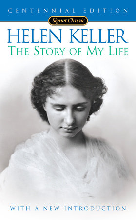 The Story of my Life (100th Anniversary Edition) by Helen Keller