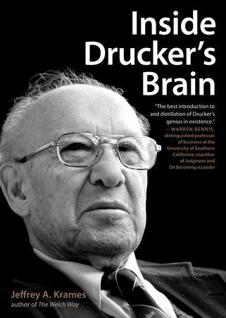 Inside Drucker's Brain by Jeffrey A. Krames