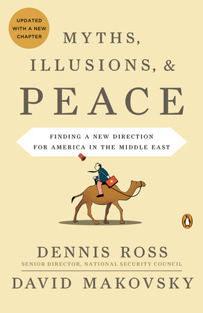 Myths, Illusions, and Peace by Dennis Ross and David Makovsky
