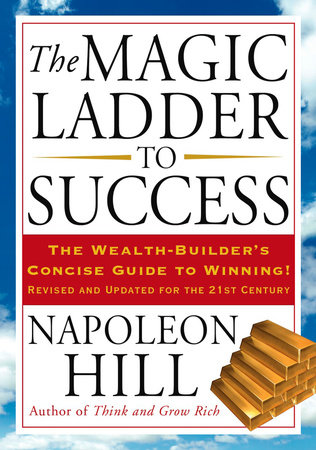 The Magic Ladder to Success by Napoleon Hill