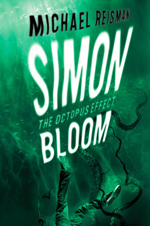 Simon Bloom: The Octopus Effect by Michael Reisman