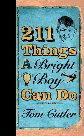 211 Things a Bright Boy Can Do by Tom Cutler