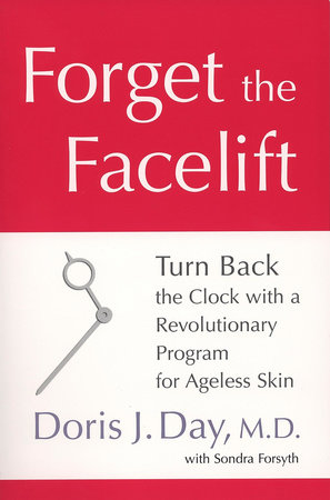 Forget the Facelift by Doris J. Day and Sondra Forsyth
