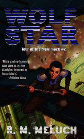 Wolf Star (Tour of the Merrimack #2) by R. M. Meluch