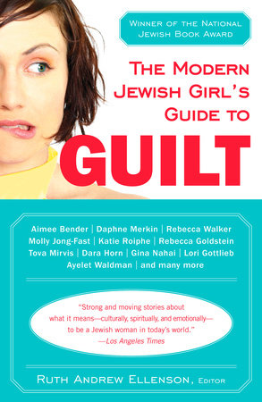 The Modern Jewish Girl's Guide to Guilt by