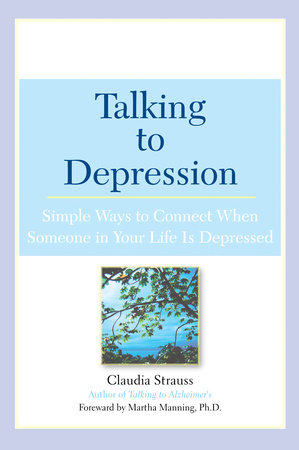 Talking to Depression by Claudia J. Strauss