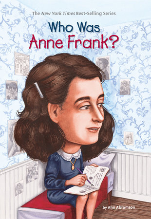 Who Was Anne Frank? by Ann Abramson