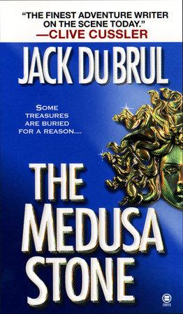 The Medusa Stone by Jack Du Brul