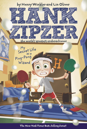 My Secret Life as a Ping-Pong Wizard #9 by Henry Winkler and Lin Oliver