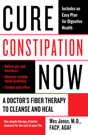 Cure Constipation Now by Wes Jones