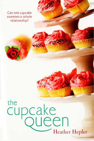 SM The Cupcake Queen by Heather Hepler