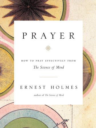 Prayer by Ernest Holmes