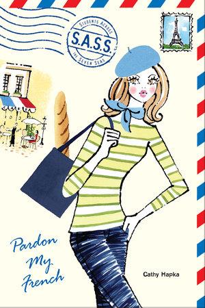 Pardon My French by Cathy Hapka