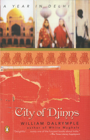 City of Djinns by William Dalrymple