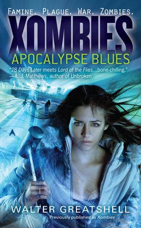 Xombies: Apocalypse Blues by Walter Greatshell