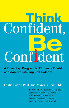 Think Confident, Be Confident by Leslie Sokol and Marci Fox
