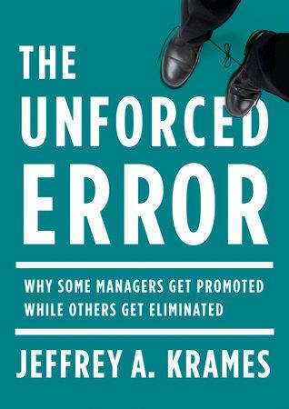 The Unforced Error by Jeffrey A. Krames