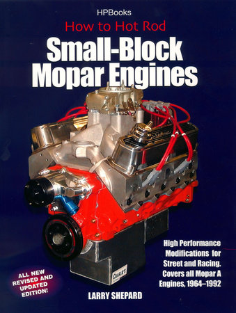 Hot Rod Small Block Mopar Engines HP1405 by Larry Shepard