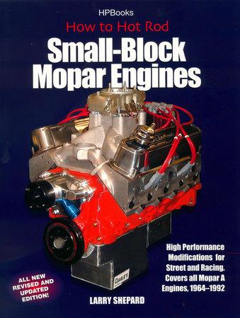 Hot Rod Small Block Mopar Engines HP1405 by Larry Shepard