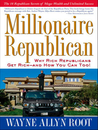 Millionaire Republican by Wayne Allyn Root