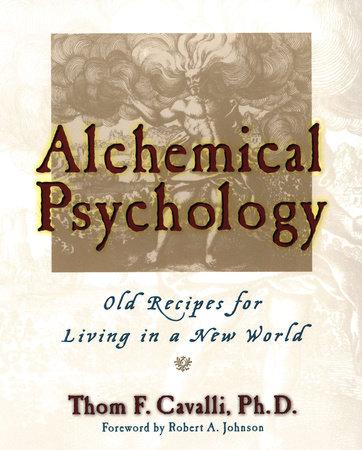 Alchemical Psychology by Thom F. Cavalli
