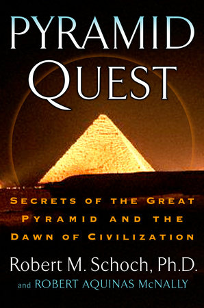 Pyramid Quest by Robert M. Schoch and Robert Aquinas McNally