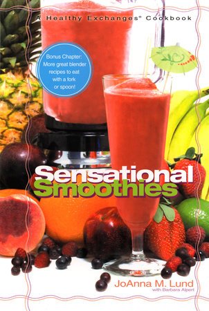 Healthy Exchanges Sensational Smoothies by JoAnna M. Lund and Barbara Alpert