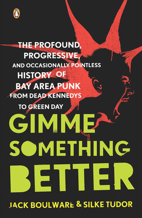 Gimme Something Better by Jack Boulware and Silke Tudor