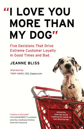 """I Love You More Than My Dog"" by Jeanne Bliss"