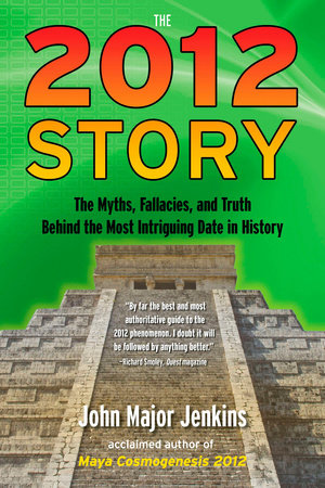 The 2012 Story by John Major Jenkins